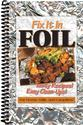 Fix It In Foil Cookbook
