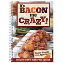 Its Bacon Me Crazy Cookbook