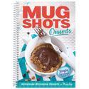 Mug Shots Desserts Cookbook