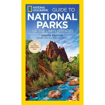 National Geographic Guide to National Parks of the United States, 8th Ed.